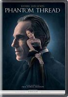 Cover image for Phantom thread [videorecording DVD]