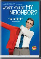 Cover image for Won't you be my neighbor? [videorecording DVD]