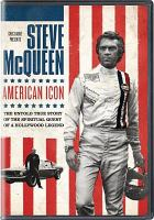 Cover image for Steve McQueen : American icon [videorecording DVD] : the untold true story of the spiritual quest of a Hollywood legend