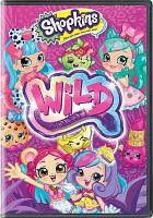 Cover image for Shopkins. Wild [videorecording DVD]