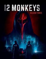 Cover image for 12 monkeys. Season 3, Complete [videorecording Blu-ray]