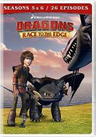 Cover image for Dragons. Race to the edge. Seasons 5 & 6 [videorecording DVD]
