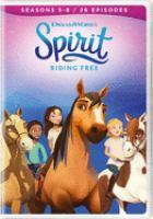 Imagen de portada para Spirit, riding free. Seasons 5- 8, Complete [videorecording DVD]