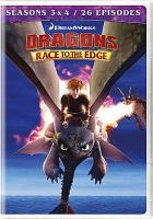 Cover image for Dragons. Race to the edge. Seasons 3 & 4 [videorecording DVD]