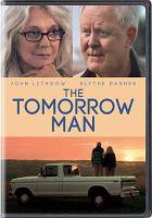 Imagen de portada para The tomorrow man [videorecording DVD]