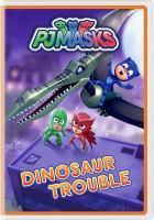 Imagen de portada para PJ Masks [videorecording DVD] : Dinosaur trouble.