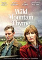 Imagen de portada para Wild mountain thyme [videorecording DVD]