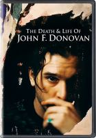 Imagen de portada para The death & life of John F. Donovan [videorecording DVD]