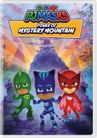 Imagen de portada para PJ Masks [videorecording DVD] : Power of mystery mountain.