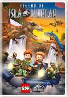 Imagen de portada para LEGO Jurassic world [videorecording DVD] : Legend of Isla Nublar