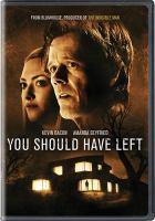 Imagen de portada para You should have left [videorecording DVD]