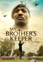 Cover image for My brother's keeper [videorecording DVD]
