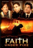 Imagen de portada para Faith under fire [videorecording DVD]