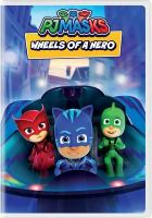 Imagen de portada para PJ Masks [videorecording DVD] : Wheels of a hero.