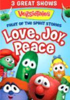 Imagen de portada para VeggieTales. Fruit of the spirit stories. Vol. 1 [videorecording DVD] : Love, joy, peace.
