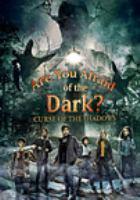 Imagen de portada para Are you afraid of the dark? [videorecording DVD] : Curse of the shadows.