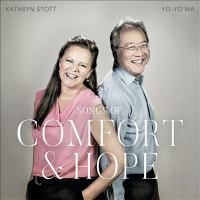 Cover image for Songs of comfort and Hope [sound recording CD] : Yo-Yo Ma