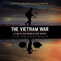 Cover image for The Vietnam War [sound recording CD] : the soundtrack : featuring iconic music of the Vietnam era