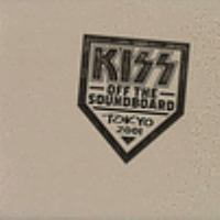 Cover image for Kiss off the soundboard : Tokyo 2001 [sound recording CD].
