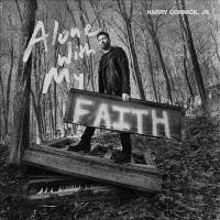 Imagen de portada para Alone with my faith [sound recording CD] : Harry Connick Jr.