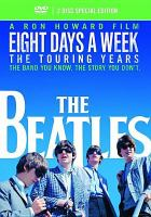 Cover image for Eight days a week [videorecording DVD] : the touring years