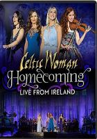Cover image for Celtic Woman [videorecording DVD] : homecoming, live from Ireland