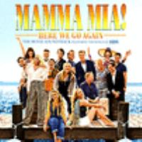 Cover image for Mamma mia! Here we go again [sound recording CD] : the movie soundtrack