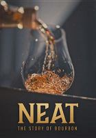 Cover image for Neat [videorecording DVD] : the story of Bourbon
