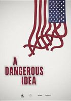 Cover image for A dangerous idea [videorecording DVD] : eugenics, genetics and the American dream