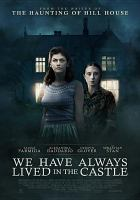 Cover image for We have always lived in the castle [videorecording DVD]