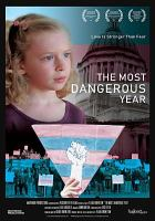 Cover image for The most dangerous year [videorecording DVD]