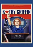 Cover image for Kathy Griffin [videorecording DVD] : a hell of a story