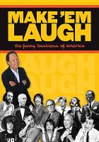 Cover image for Make 'em laugh [videorecording DVD] : the funny business of America
