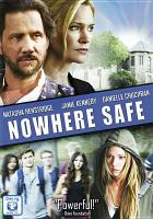 Cover image for Nowhere safe [videorecording DVD]
