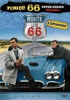 Cover image for Route 66. Super series, Vol. 1 [videorecording DVD]