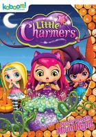 Cover image for Little Charmers. Spooky pumpkin moon night [videorecording DVD]