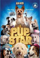 Cover image for Pup star [videorecording DVD]