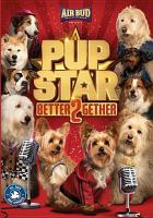 Cover image for Pup star [videorecording DVD] : better 2gether