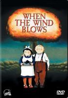 Imagen de portada para When the wind blows [videorecording DVD]