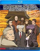 Cover image for Ghost in the shell [videorecording Blu-ray] : stand alone complex : the laughing man