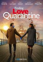 Cover image for Finding love in quarantine [videorecording DVD].