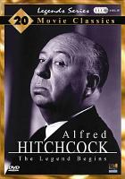Cover image for Alfred Hitchcock the legend begins : 20 movie classics