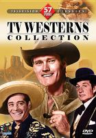 Cover image for TV westerns collection [videorecording DVD] : Television classics 57 episodes.