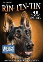 Cover image for The legend of Rin-Tin-Tin : America's favorite canine hero [videorecording DVD]
