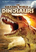 Cover image for The amazing world of dinosaurs