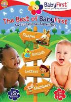 Cover image for The best of BabyFirst [videorecording DVD] : an educational adventure : shapes, sounds, letters, numbers