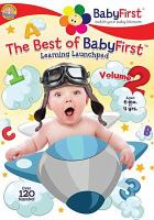 Cover image for The best of BabyFirst. Vol. 2, Learning launchpad [videorecording DVD]