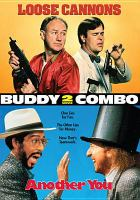 Cover image for Buddy 2 movie combo. Loose cannons [videorecording DVD] : Another you