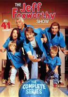 Cover image for The Jeff Foxworthy show. The complete series [videorecording DVD]