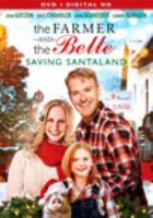 Cover image for The farmer and the belle [videorecording DVD] : Saving Santaland